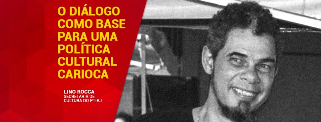 NOTA LINO ROCCA 1024x389 - O diálogo como base para uma política cultural carioca