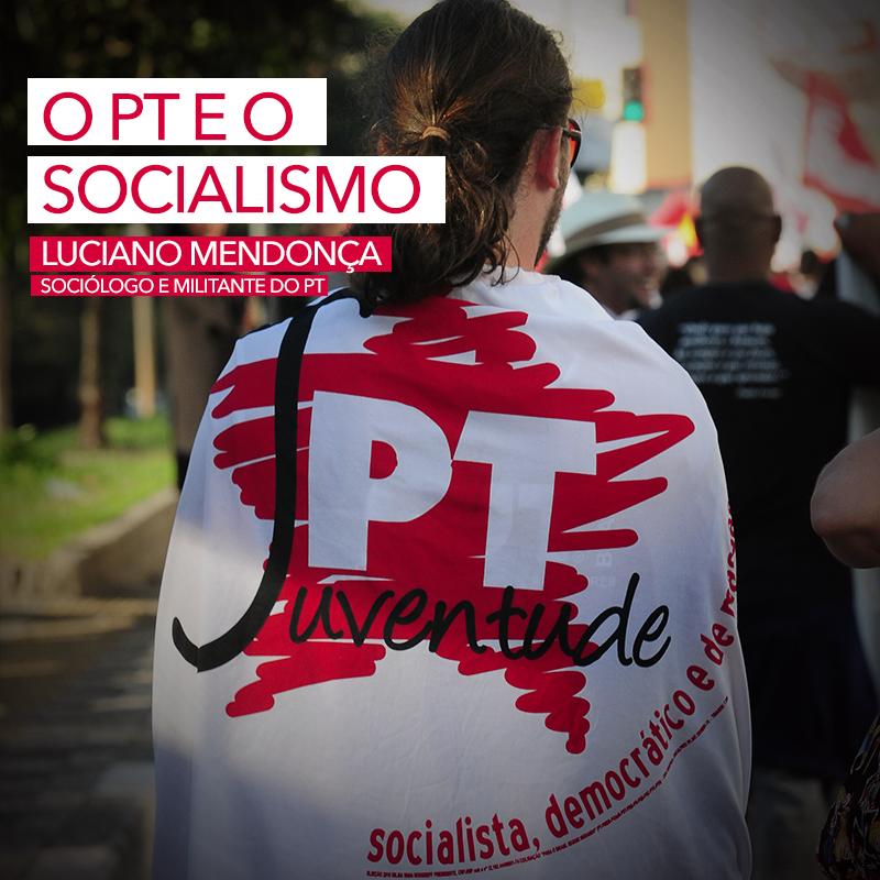 O PT E O SOCIALISMO - O PT e o socialismo