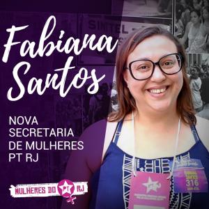 fabiana santos e1506713861773 - Fabiana Santos é eleita a nova Secretária Estadual de Mulheres do PTRJ