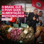 O Brasil que o povo quer: alimentação e biotecnologia