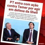 PT entra com ação contra Temer por agir em defesa da Shell