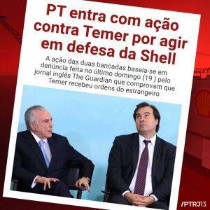 WhatsApp Image 2017 11 23 at 16.54.03 e1511463619368 - PT entra com ação contra Temer por agir em defesa da Shell