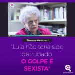 "Eleonora Menicucci: ""Golpe foi sexista"""