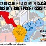 Seminário: Desafios da comunicação nos governos progressistas