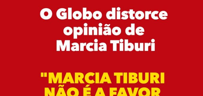 545f9c51 a91c 4b70 b372 a39697797775 676x320 - #FakeNews : O  Globo distorce Marcia Tiburi