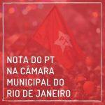 Nota do PT na Câmara Municipal do Rio de Janeiro sobre investigação de Crivella