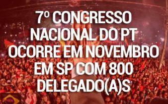 cropped 7 Congresso do PT 338x210 - PT abre inscrições de chapas e teses para o 7º Congresso Nacional