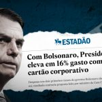 Bolsonaro abusa do cartão de crédito da presidência da República
