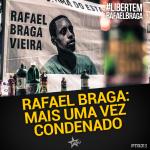 Rafael Braga: Mais uma vez condenado