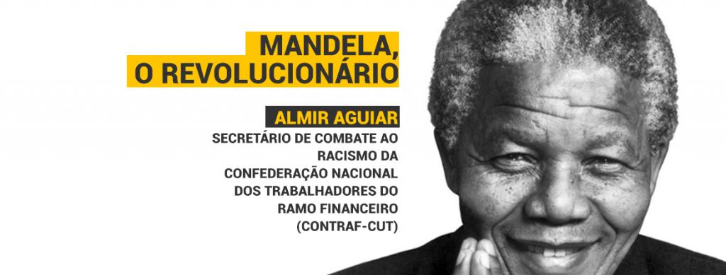 MANDELA ATO REVOLUCIONARIO 1024x389 - Mandela, o revolucionário