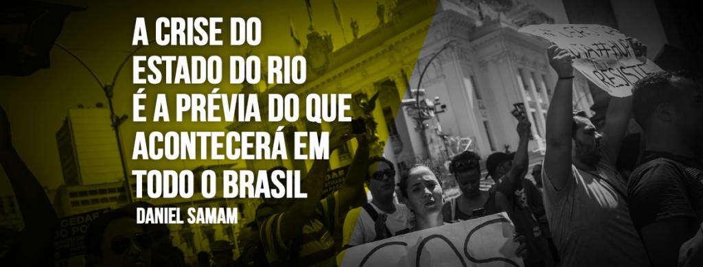 NOTA DANIEL SAMAN 1024x389 - A crise do Estado do Rio é a prévia do que acontecerá em todo o Brasil