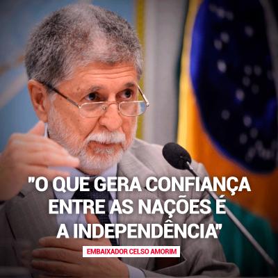 celso amorim mini 1 e1507927583938 - Celso Amorim: ''O que gera confiança entre as nações é a independência''
