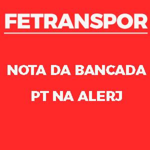 1 - Nota da Bancada do PT na ALERJ, sobre a corrupção na FETRANSPOR