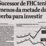 """#MemóriaPT: """"Sucessor de FHC terá menos da metade da verba para investir"""""""