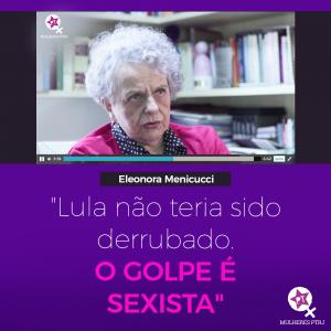 golpesexista e1511377171974 - Eleonora Menicucci: ''Golpe foi sexista''
