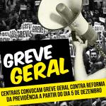 Centrais sindicais convocam Greve Geral contra reforma da previdência a partir do dia 5 de dezembro