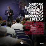 Diretório Nacional se reúne pela defesa da Democracia e de Lula