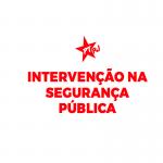 Intervenção na Segurança Pública