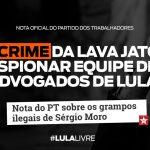 Nota do PT sobre os grampos ilegais de Sérgio Moro