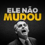 Ele não mudou: veja 25 declarações de Bolsonaro antes da presidência