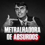 Bolsonaro não para de falar absurdos e cometer crimes