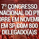 PT abre inscrições de chapas e teses para o 7º Congresso Nacional