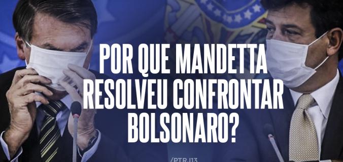 Por que Mandetta resolveu confrontar Bolsonaro 676x320 - Mandetta e o isolamento social: Bolsonaro tem tinta na caneta?
