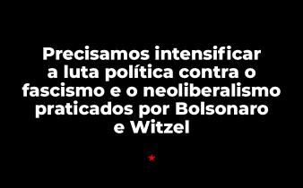 contra witzel2 338x210 - Racismo estrutural e o neofascismo galopante