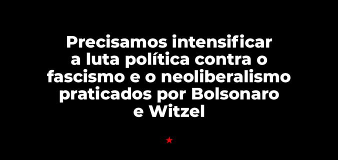 contra witzel2 676x320 - Racismo estrutural e o neofascismo galopante